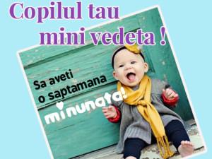 Copilul tau, mini-vedeta